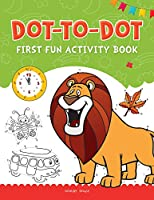 Dot To Dot : First Fun Activity Books For Kids