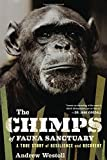 Image of The Chimps of Fauna Sanctuary: A True Story of Resilience and Recovery