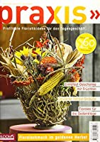 PRAXIS Nr. 89: Profitable Floristikideen fuer das Tagesgeschaeft