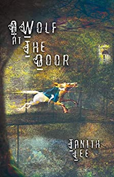 A Wolf at the Door: And Other Rare Tales by [Tanith Lee]