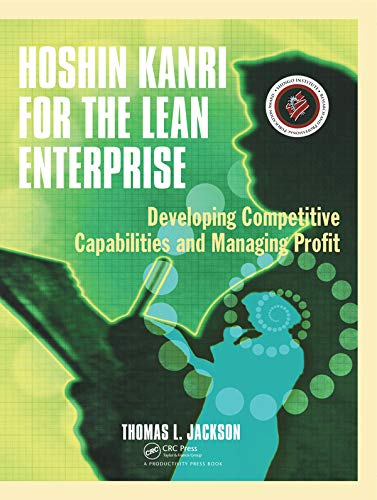 Hoshin Kanri for the Lean Enterprise: Developing Competitive Capabilities and Managing Profit (English Edition)