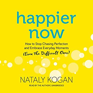 Happier Now                   By:                                                                                                                                 Nataly Kogan                               Narrated by:                                                                                                                                 Nataly Kogan                      Length: 6 hrs and 39 mins     Not rated yet     Overall 0.0