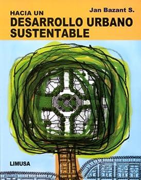Paperback Hacia un desarrollo urbano sustentable [Spanish] Book