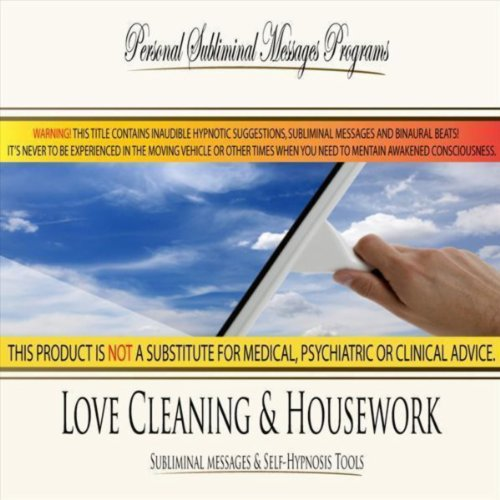 Love Cleaning & Housework - Subliminal Messages