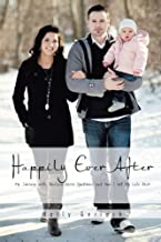 Happily Ever After: My Journey with Guillain-Barré Syndrome and How I Got My Life Back