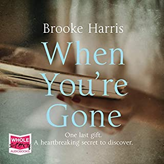 When You're Gone                   Written by:                                                                                                                                 Brooke Harris                               Narrated by:                                                                                                                                 Grainne Gillis,                                                                                        Aoife McMahon                      Length: 11 hrs and 31 mins     1 rating     Overall 5.0