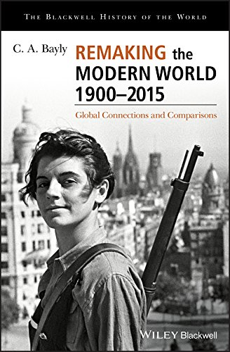 Remaking the Modern World 1900 - 2015: Global Connections and Comparisons (Blackwell History of the World) (English Edition)