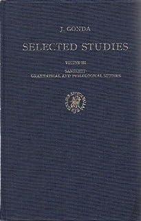 Selected Studies of Jan Gonda, Volume 3 Sanskrit: Grammatical and Philological Studies
