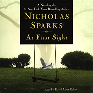 At First Sight                   Written by:                                                                                                                                 Nicholas Sparks                               Narrated by:                                                                                                                                 David Aaron Baker                      Length: 8 hrs and 36 mins     5 ratings     Overall 4.8