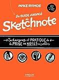 Le guide avancé du sketchnote - Techniques et pratique de la prise de notes visuelles