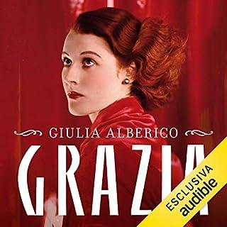 Grazia                   Di:                                                                                                                                 Giulia Alberico                               Letto da:                                                                                                                                 Cristina Belvederesi                      Durata:  6 ore e 14 min     9 recensioni     Totali 4,4