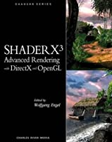 Shaderx 3: Advanced Rendering With DirectX And OpenGL (SHADERX SERIES)