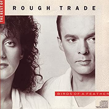 The Best Of Rough Trade: Birds Of A Feather
