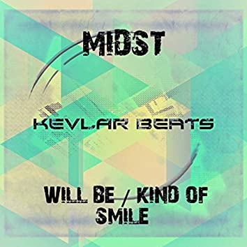 Will Be / Kind Of Smile