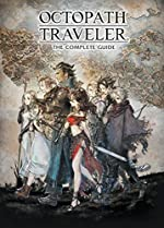 Octopath Traveler - The Complete Guide de Square Enix