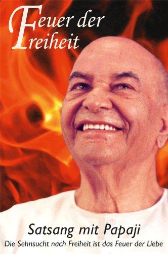 Feuer der Freiheit: Satsang mit Papaji (German Edition)