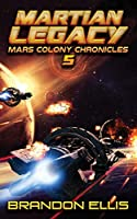 Martian Legacy (Mars Colony Chronicles)