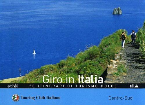Giro in Italia. 50 itinerari di turismo dolce. Centro-Sud (Vol. 2)
