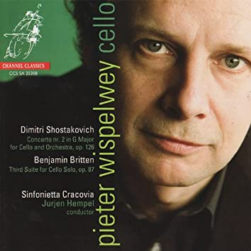 Shostakovich: Concerto No. 2 in G Major for Cello and Orchestra, Op. 126 - Britten: Third Suite for Cello Solo, Op. 87