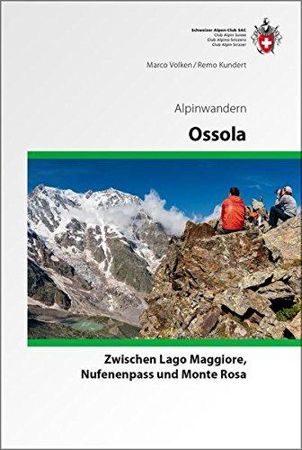 Ossola Alpinwandern: Zwischen Lago Maggiore, Nufenenpass und Monte Rosa (Alpin-Wanderführer)