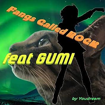 Fangs Called Rock (feat. GUMI)