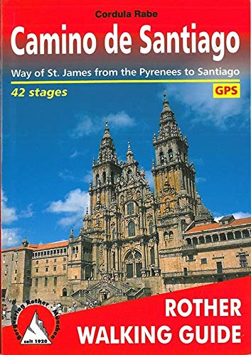 Camino de Santiago: Way of St. James from the Pyrenees to Santiago. 42 stages. With GPS tracks (Rother Walking Guide)
