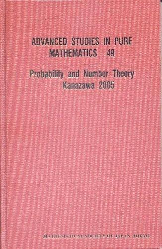 Probability and Number Theory Kanazawa 2005 (Advanced Studies in Pure Mathematics)