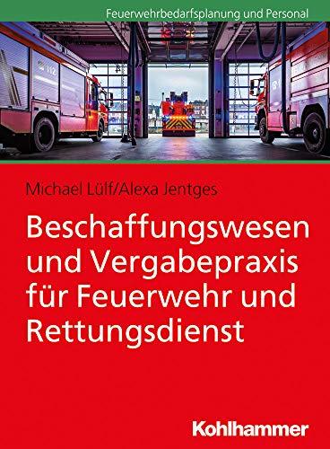 Beschaffungswesen und Vergabepraxis für Feuerwehr und Rettungsdienst