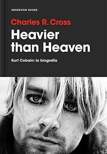 Heavier than Heaven: Kurt Cobain: la biografía