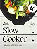 Slow cooker. Recetas para olla de cocción lenta (Larousse - Libros Ilustrados/...