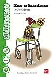 La chaise: théâtre à jouer. Niveau 5 [A1-A2] - 9788467577563