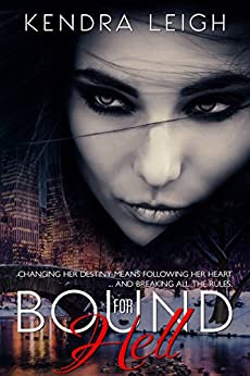 Bound for Hell: (The Bound Trilogy Book 1) by [Kendra Leigh]