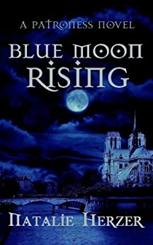Blue Moon Rising (The Patroness Book 1) by [Natalie Herzer]