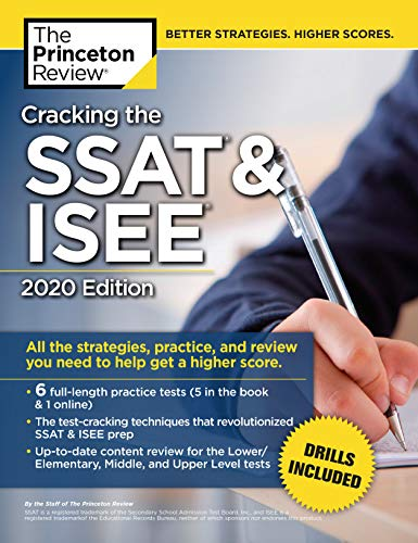 Cracking the SSAT & ISEE, 2020 Edition: All the Strategies, Practice, and Review You Need to Help Ge