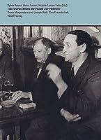 »So wurde ihnen die Flucht zur Heimat« - Soma Morgenstern und Joseph Roth. Eine Freundschaft.: Mit Beitraegen von Dan Morgenstern und Ingolf Schulte. Eine Publikation des Deutschen Exilarchivs 1933-1945 der Deutschen Nationalbibliothek.