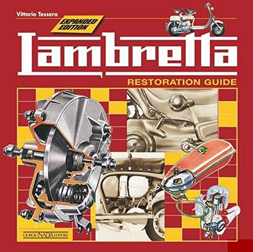 Lambretta. Restoration guide: Restoration Guide - Expanded Edition (Scooter)