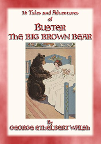 BUSTER THE BIG BROWN BEAR - 16 adventures of Buster the Bear (English Edition)