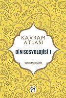 Din Sosyolojisi I; Kavram Atlasi