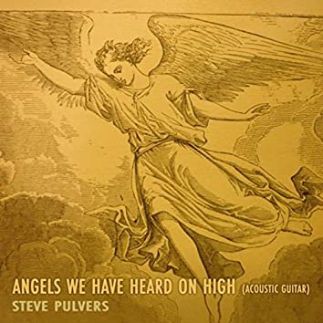 Angels We Have Heard on High (Acoustic Guitar)