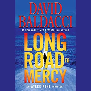 Long Road to Mercy                   Written by:                                                                                                                                 David Baldacci                               Narrated by:                                                                                                                                 Brittany Pressley,                                                                                        Kyf Brewer                      Length: 11 hrs and 9 mins     85 ratings     Overall 4.2