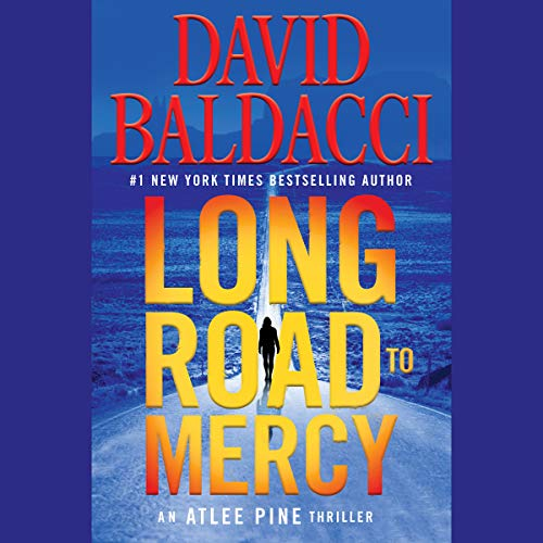 Long Road to Mercy                   Written by:                                                                                                                                 David Baldacci                               Narrated by:                                                                                                                                 Brittany Pressley,                                                                                        Kyf Brewer                      Length: 11 hrs and 9 mins     82 ratings     Overall 4.1