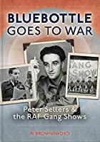 Bluebottle Goes to War: Peter Sellers & the Raf Gang Shows