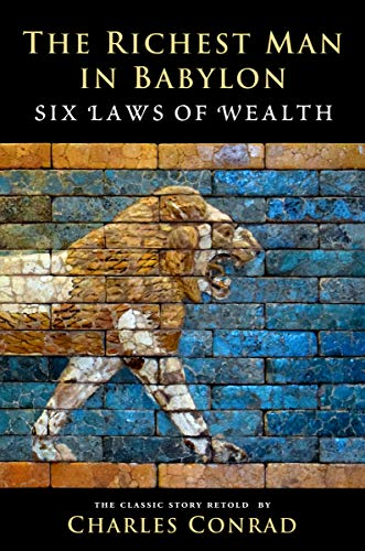 The Richest Man in Babylon Six Laws of Wealth