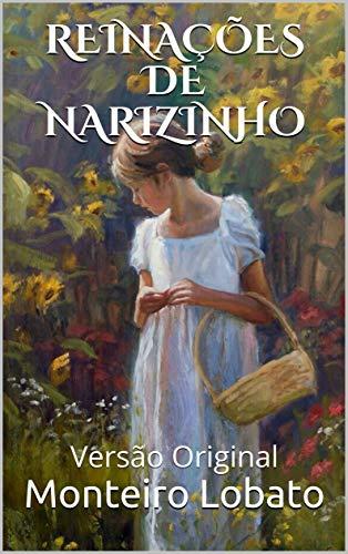 REINAÇÕES DE NARIZINHO: Versão Original (Clássicos da Literatura)