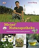 Meine Naturapotheke: Natürliche Heilmittel selbst gemacht