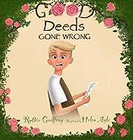 Good Deeds Gone Wrong
