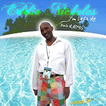 You Left Me (Dario M Mixes)