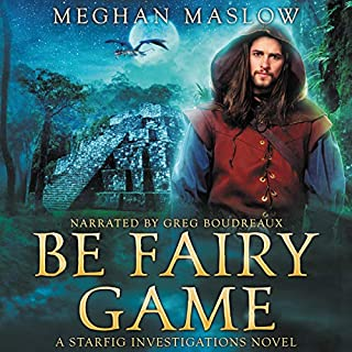 Be Fairy Game     A Starfig Investigations Novel, Book 2              By:                                                                                                                                 Meghan Maslow                               Narrated by:                                                                                                                                 Greg Boudreaux                      Length: 10 hrs and 12 mins     18 ratings     Overall 4.6