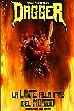 Dagger - La Luce alla Fine del Mondo: Volume 1