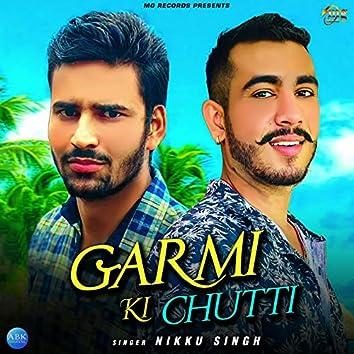 Garmi Ki Chutti - Single